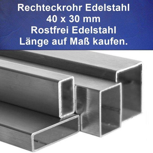 Rechteckrohr Edelstahl 40 x 30 x 2 mm, V2A