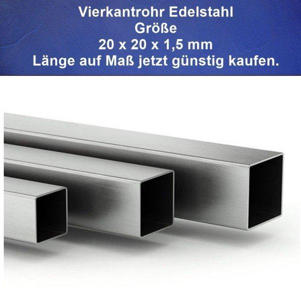 Vierkantrohre aus Edelstahl 20 x 20 mm jetzt günstig kaufen.