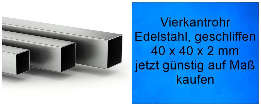 Vierkant Rohr Edelstahl 40x40x2 mm