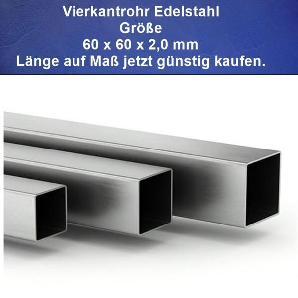 Vierkantrohr-Edelstahl 60 x 60 x 2 mm Zuschnitte auf Maß