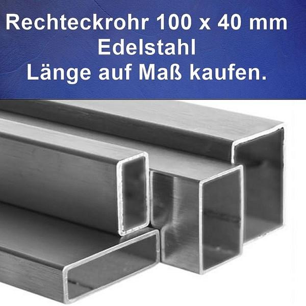 Rechteckrohr 100 x 40 x 2,0 mm aus Edelstahl