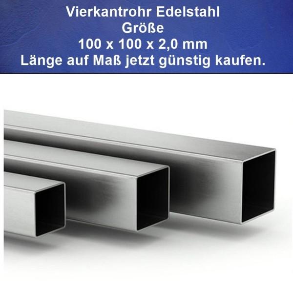 Vierkantrohre 100 x 100 Edelstahl Länge auf Maß kaufen