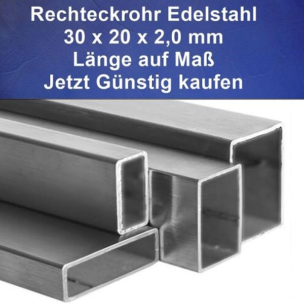 Rechteckrohre Edelstahl 30 x 20 mm.