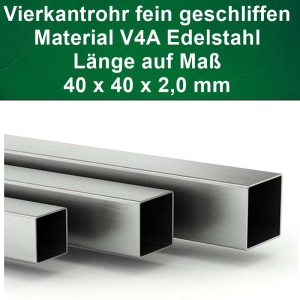 Vierkantrohr V4A, 40 x 40 mm Länge auf Maß