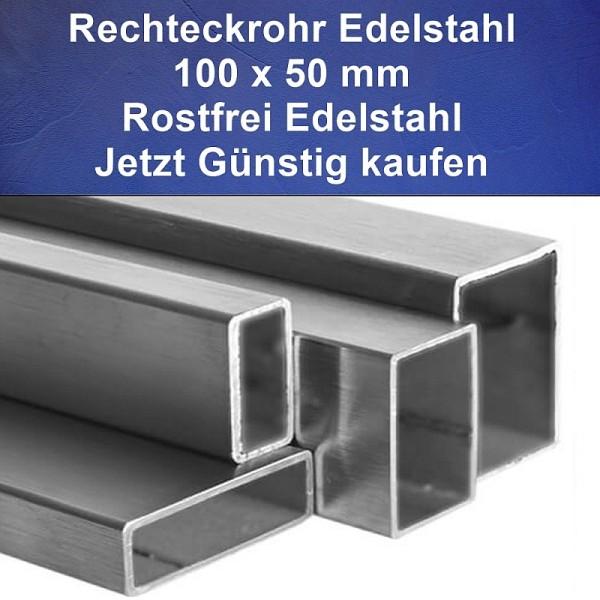Rechteckrohr Edelstahl 100 x 50 x 2 mm, V2A