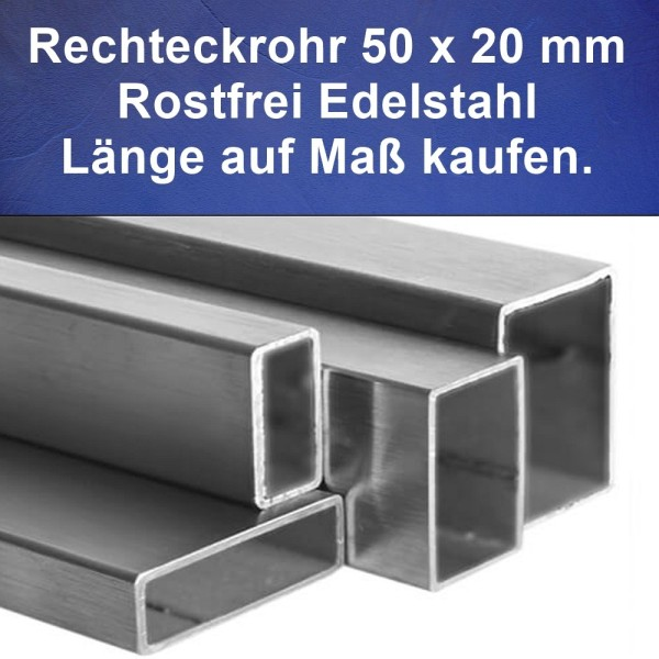 Rechteckrohr 50 x 20 mm aus Edelstahl auf Maß günstig kaufen