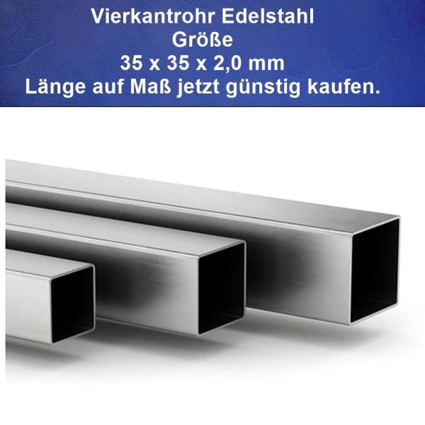 Vierkantrohre aus Edelstahl 35 x 35 mm jetzt günstig auf Maß kaufen
